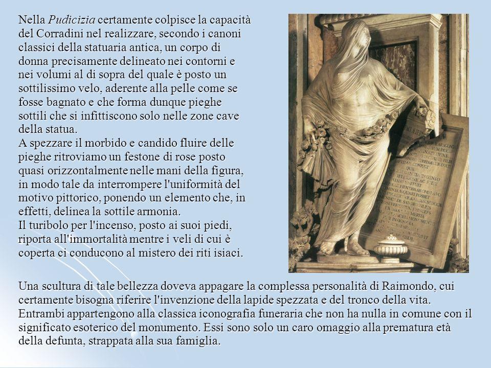 Nella Pudicizia certamente colpisce la capacità del Corradini nel realizzare, secondo i canoni classici della statuaria antica, un corpo di donna prec