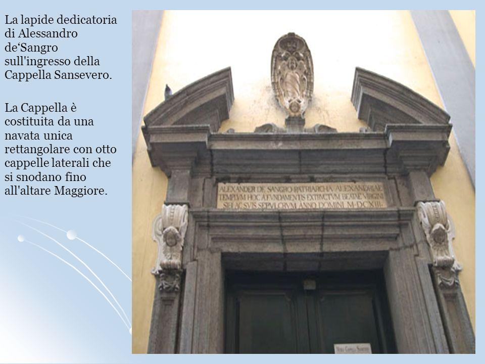 La Cappella è costituita da una navata unica rettangolare con otto cappelle laterali che si snodano fino all'altare Maggiore. La lapide dedicatoria di