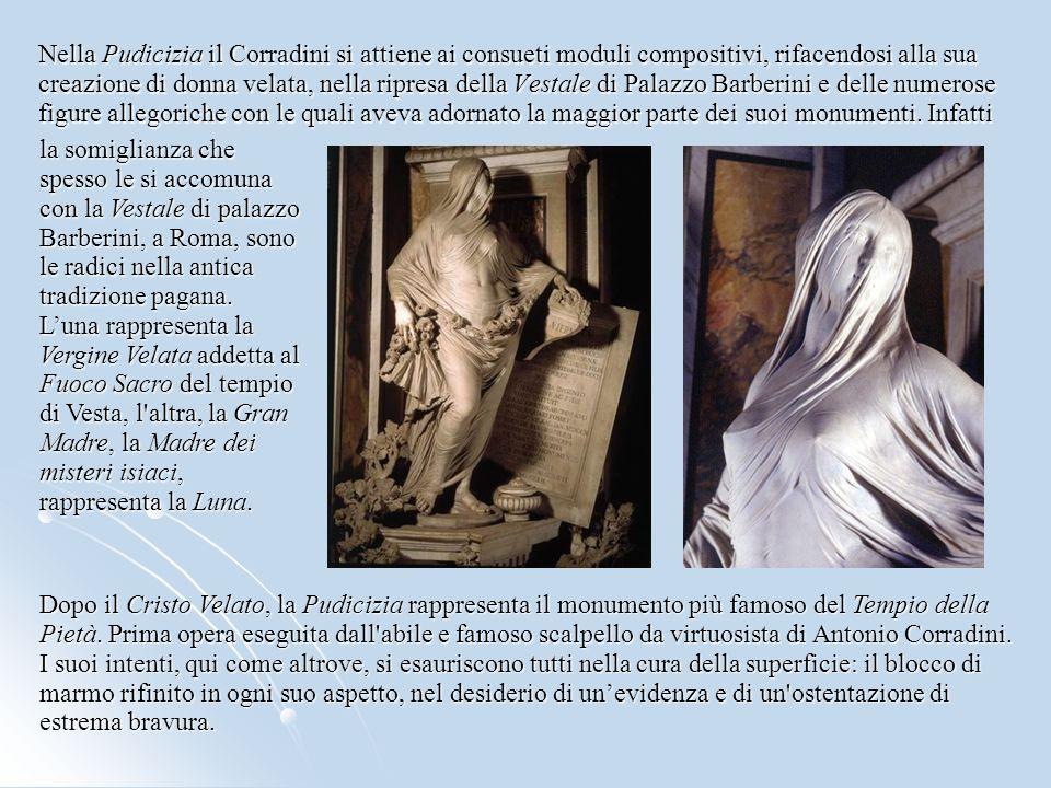 Nella Pudicizia il Corradini si attiene ai consueti moduli compositivi, rifacendosi alla sua creazione di donna velata, nella ripresa della Vestale di