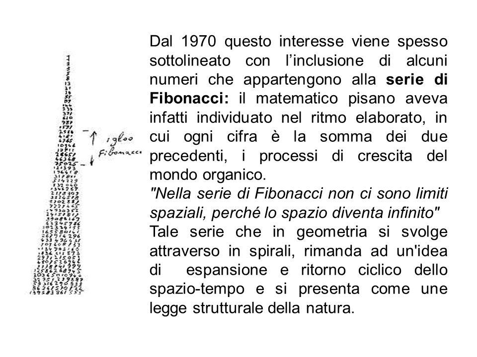 Dal 1970 questo interesse viene spesso sottolineato con linclusione di alcuni numeri che appartengono alla serie di Fibonacci: il matematico pisano av