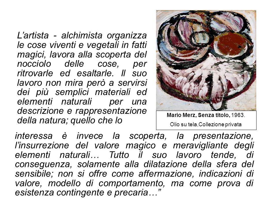 Lartista - alchimista organizza le cose viventi e vegetali in fatti magici, lavora alla scoperta del nocciolo delle cose, per ritrovarle ed esaltarle.