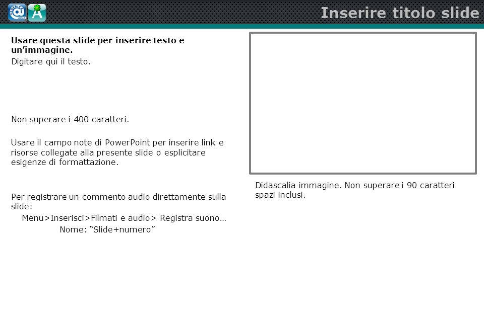 Usare questa slide per inserire testo e unimmagine.