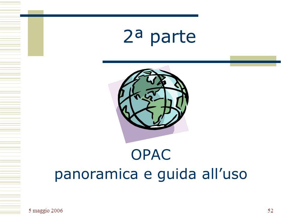 5 maggio 2006 52 2ª parte OPAC panoramica e guida alluso