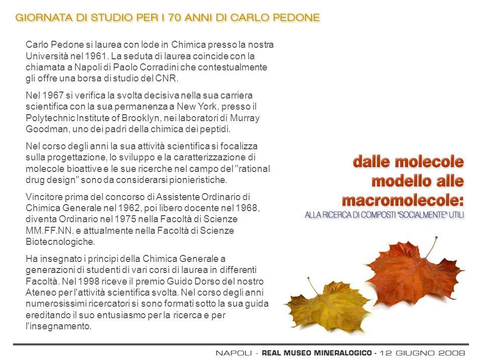 Carlo Pedone si laurea con lode in Chimica presso la nostra Università nel 1961. La seduta di laurea coincide con la chiamata a Napoli di Paolo Corrad