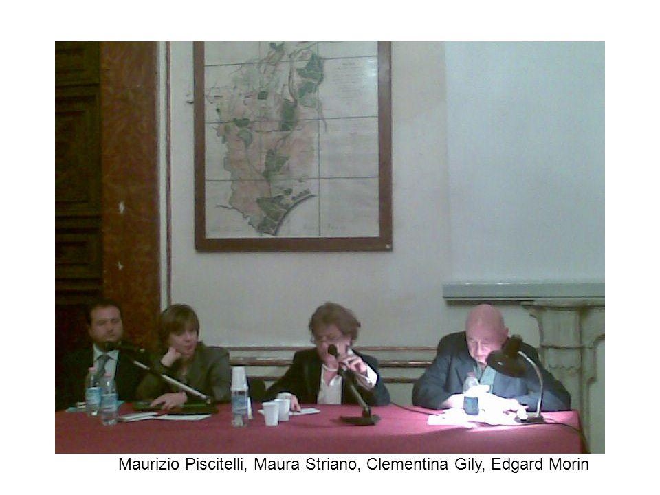 Maurizio Piscitelli, Maura Striano, Clementina Gily, Edgard Morin