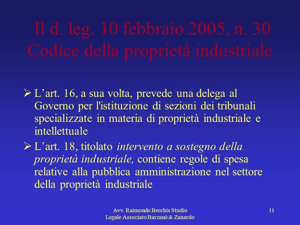 Avv. Raimondo Becchis Studio Legale Associato Barzanò & Zanardo 11 Il d. leg. 10 febbraio 2005, n. 30 Codice della proprietà industriale Lart. 16, a s