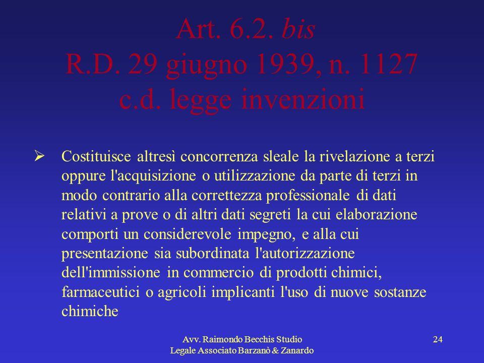 Avv. Raimondo Becchis Studio Legale Associato Barzanò & Zanardo 24 Art. 6.2. bis R.D. 29 giugno 1939, n. 1127 c.d. legge invenzioni Costituisce altres