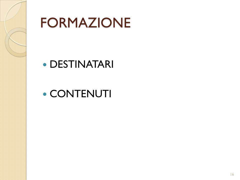 FORMAZIONE DESTINATARI CONTENUTI 16