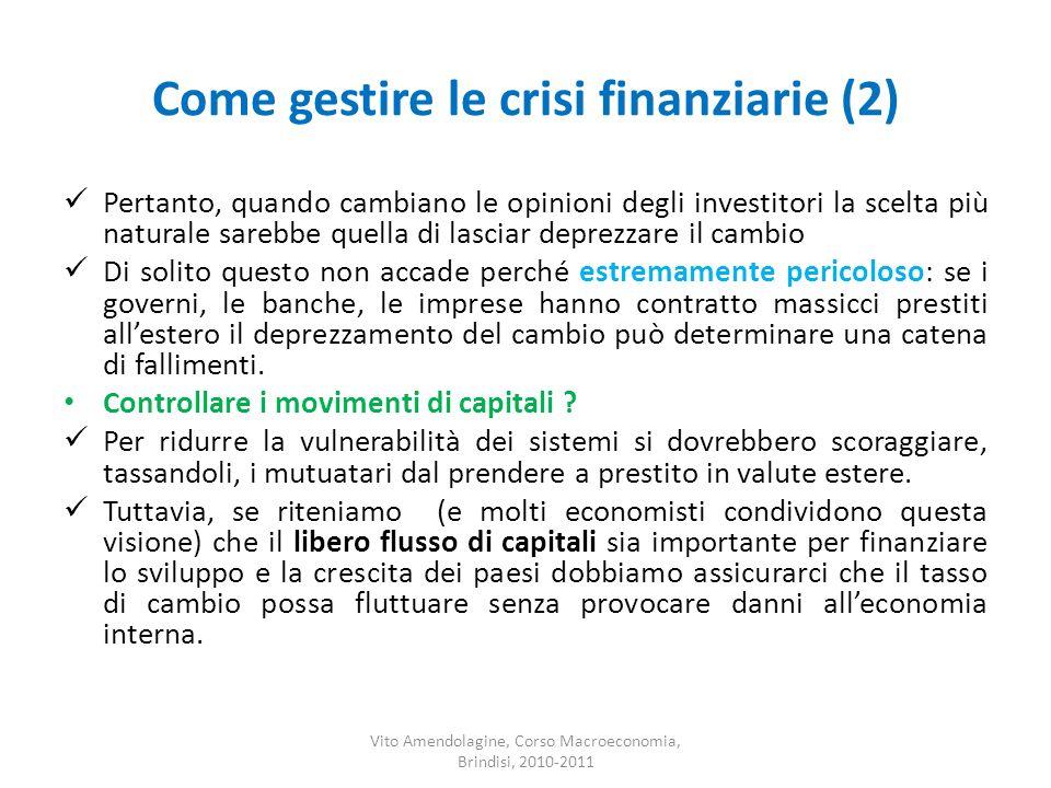 Come gestire le crisi finanziarie (2) Pertanto, quando cambiano le opinioni degli investitori la scelta più naturale sarebbe quella di lasciar deprezz