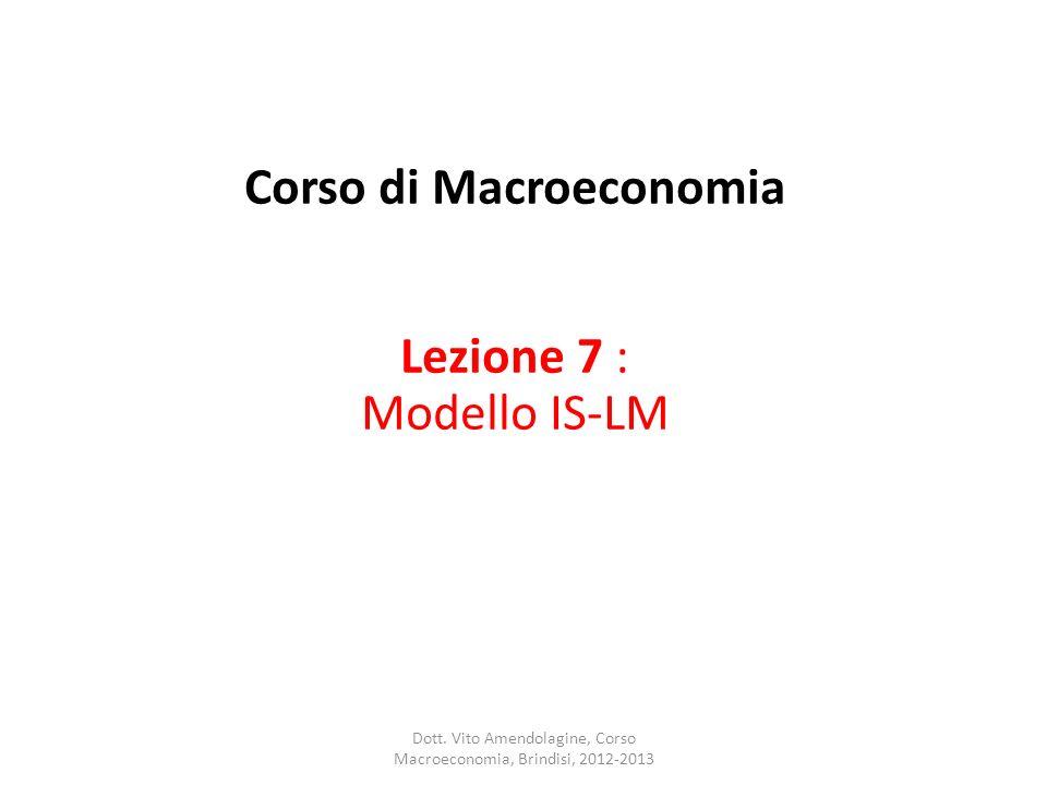 Corso di Macroeconomia Lezione 7 : Modello IS-LM Dott.