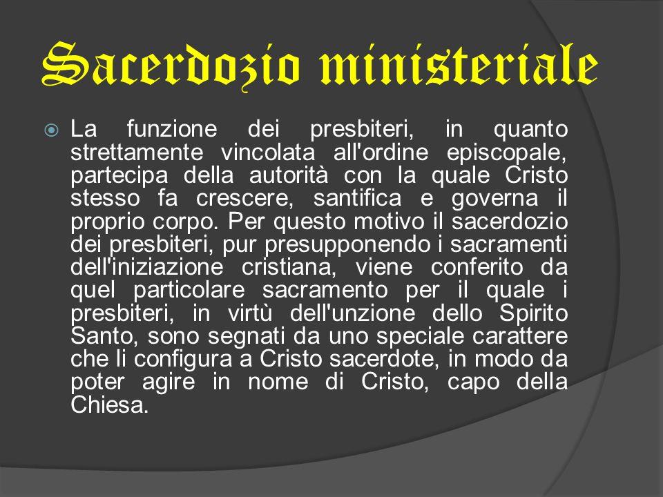 La funzione dei presbiteri, in quanto strettamente vincolata all'ordine episcopale, partecipa della autorità con la quale Cristo stesso fa crescere, s