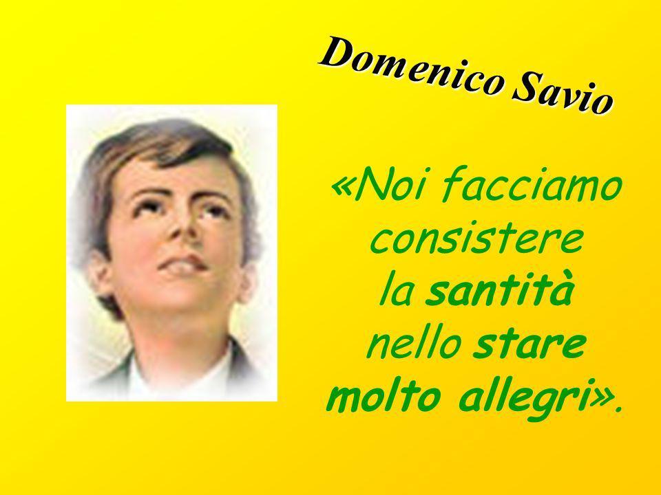 Domenico Savio «Noi facciamo consistere la santità nello stare molto allegri».