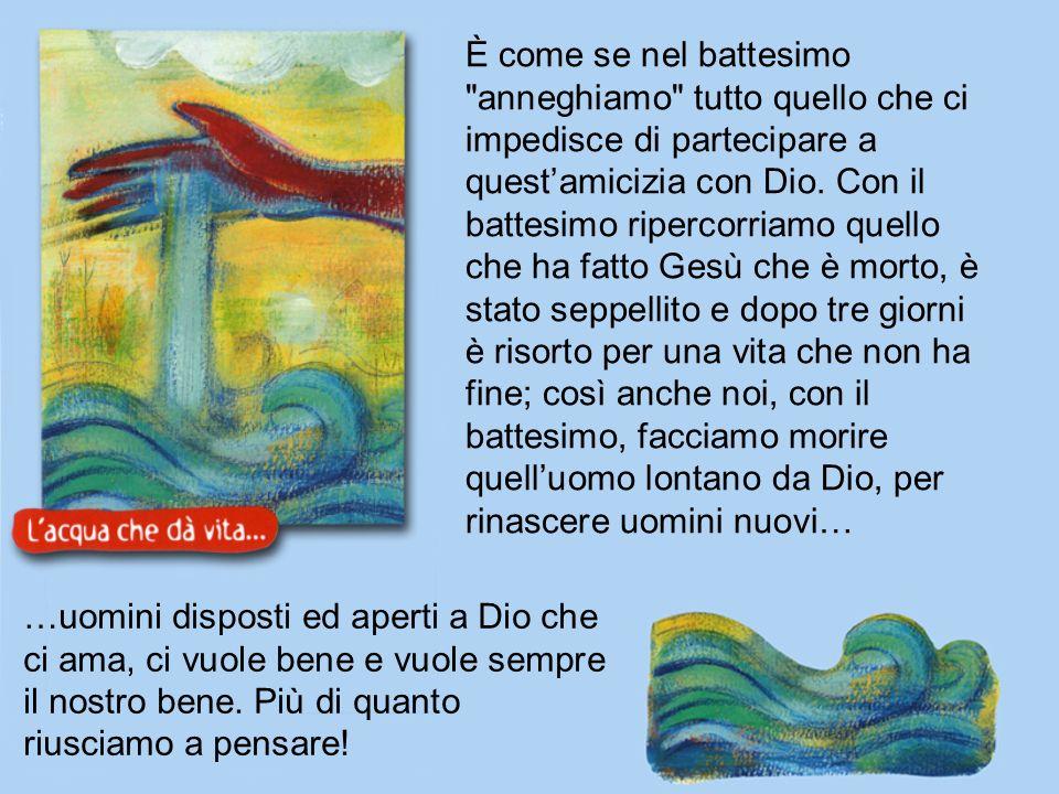 Un Dio che ci fa figli suoi Sì, con il battesimo rinasciamo, nasciamo una seconda volta.