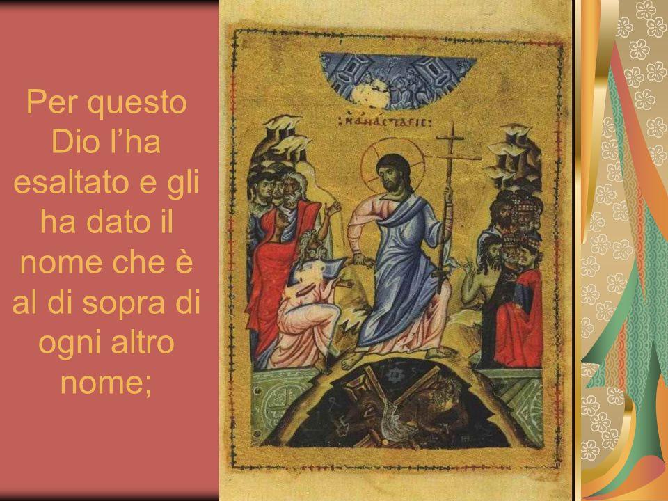 perché nel nome di Gesù ogni ginocchio si pieghi nei cieli, sulla terra e sotto terra;