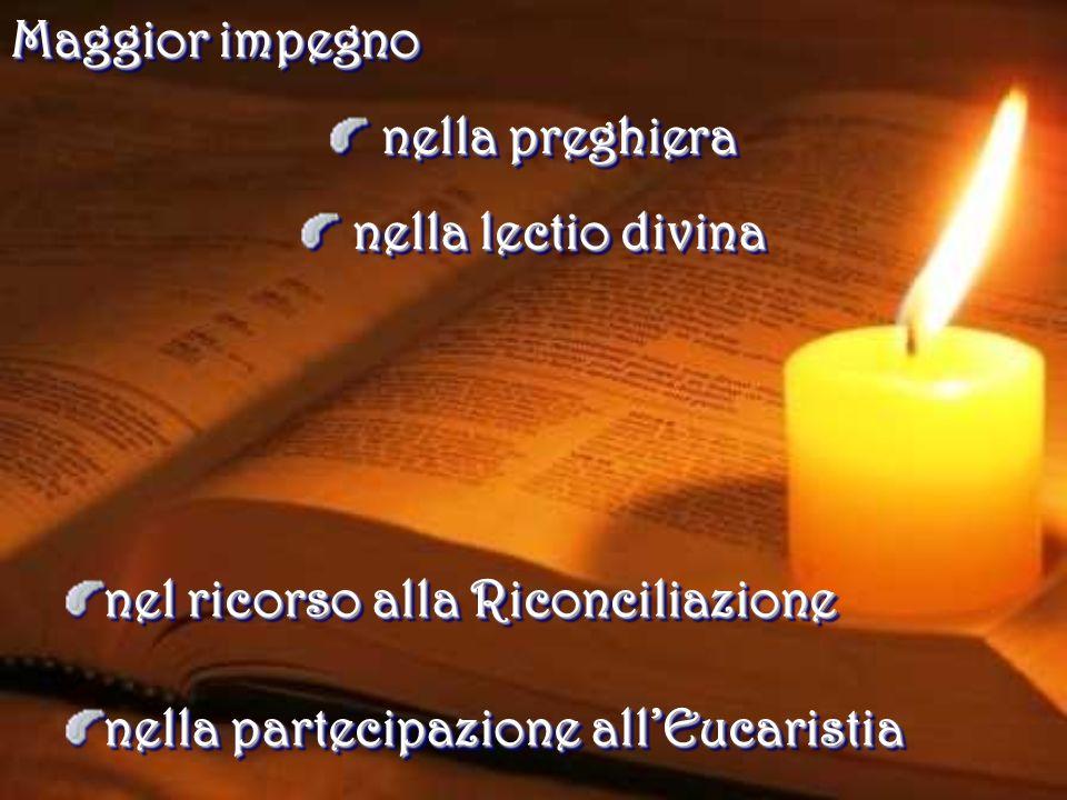 Maggior impegno nella preghiera nella preghiera nella lectio divina nella lectio divina Maggior impegno nella preghiera nella preghiera nella lectio d