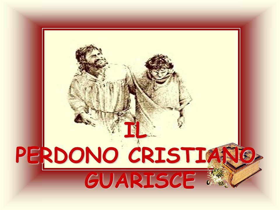 IL PERDONO CRISTIANO GUARISCE