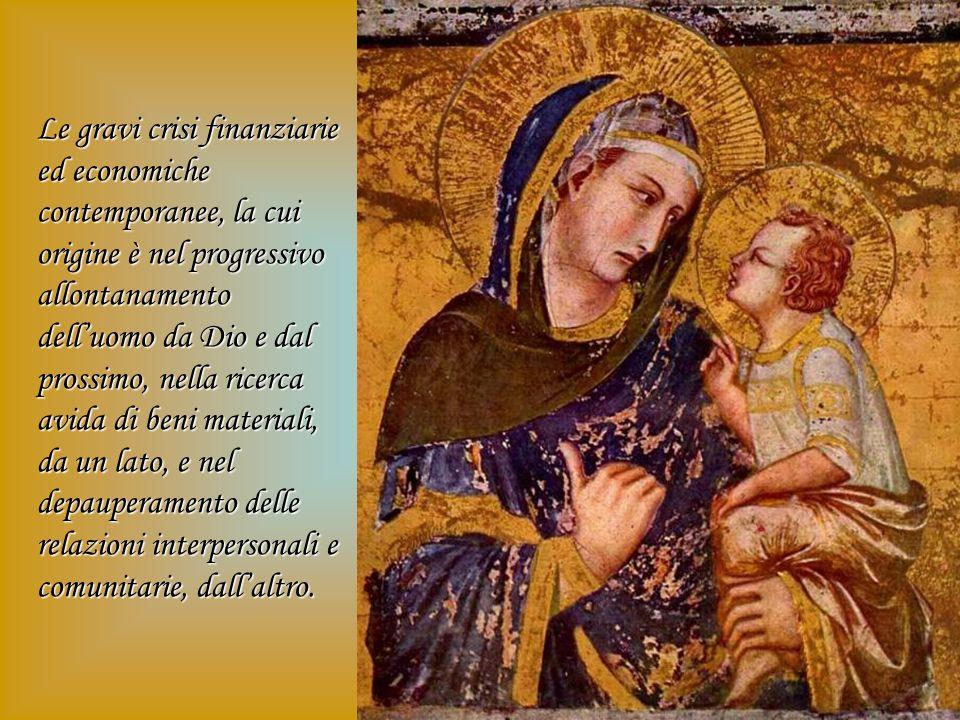 La mancanza di fraternità tra i popoli e gli uomini è una causa importante della povertà. (Benedetto XVI)