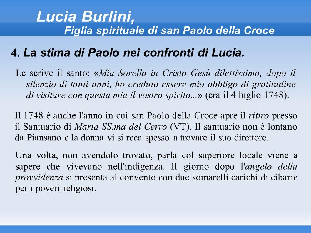 Lucia Burlini, Figlia spirituale di san Paolo della Croce Le scrive il santo: «Mia Sorella in Cristo Gesù dilettissima, dopo il silenzio di tanti anni