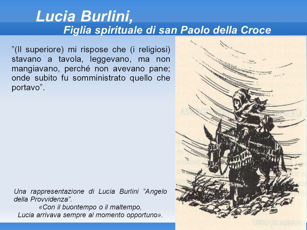 Lucia Burlini, Figlia spirituale di san Paolo della Croce (Il superiore) mi rispose che (i religiosi) stavano a tavola, leggevano, ma non mangiavano,
