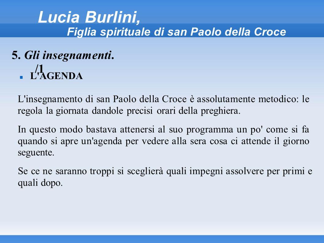 Lucia Burlini, Figlia spirituale di san Paolo della Croce L'AGENDA 5. Gli insegnamenti. /1 L'insegnamento di san Paolo della Croce è assolutamente met