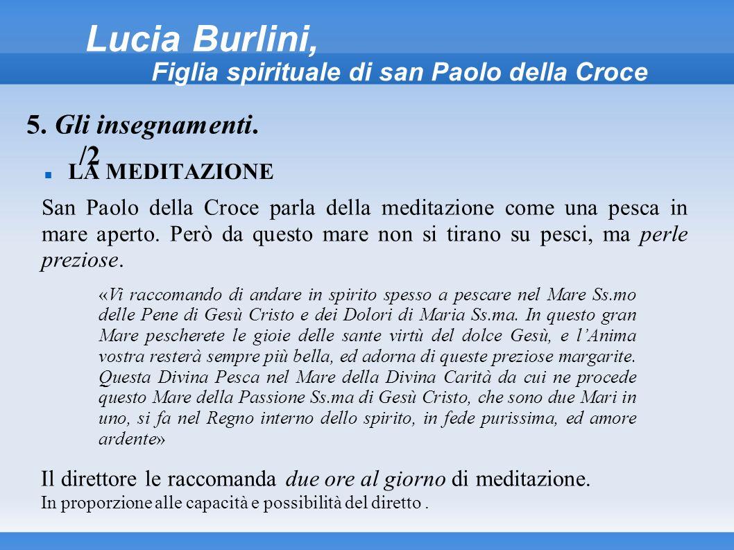 Lucia Burlini, Figlia spirituale di san Paolo della Croce LA MEDITAZIONE 5. Gli insegnamenti. /2 San Paolo della Croce parla della meditazione come un
