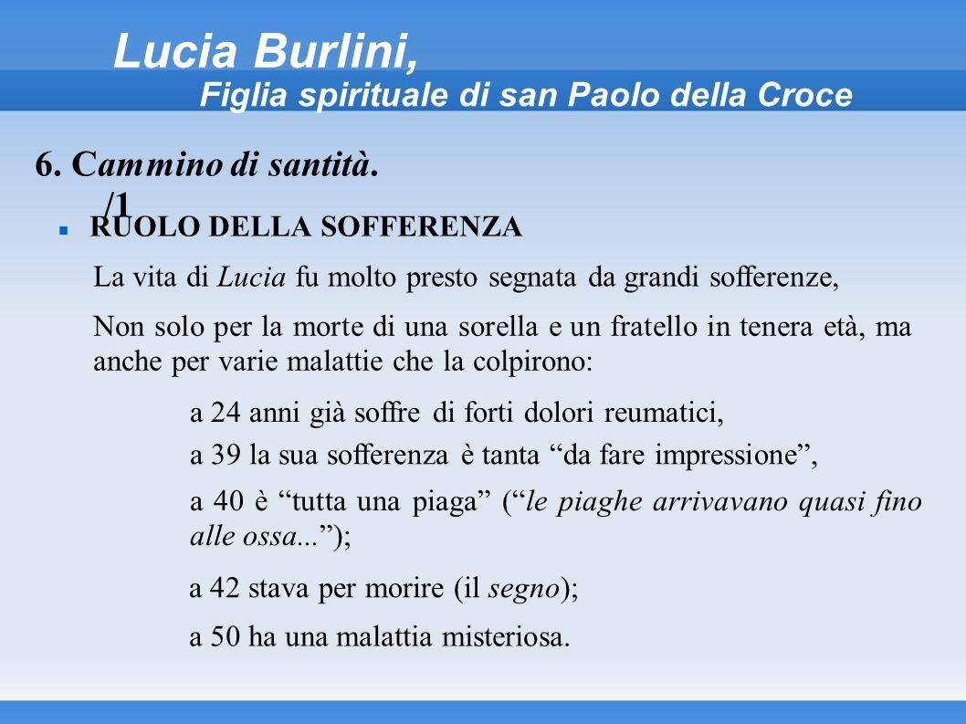 Lucia Burlini, Figlia spirituale di san Paolo della Croce RUOLO DELLA SOFFERENZA 6. Cammino di santità. /1 La vita di Lucia fu molto presto segnata da