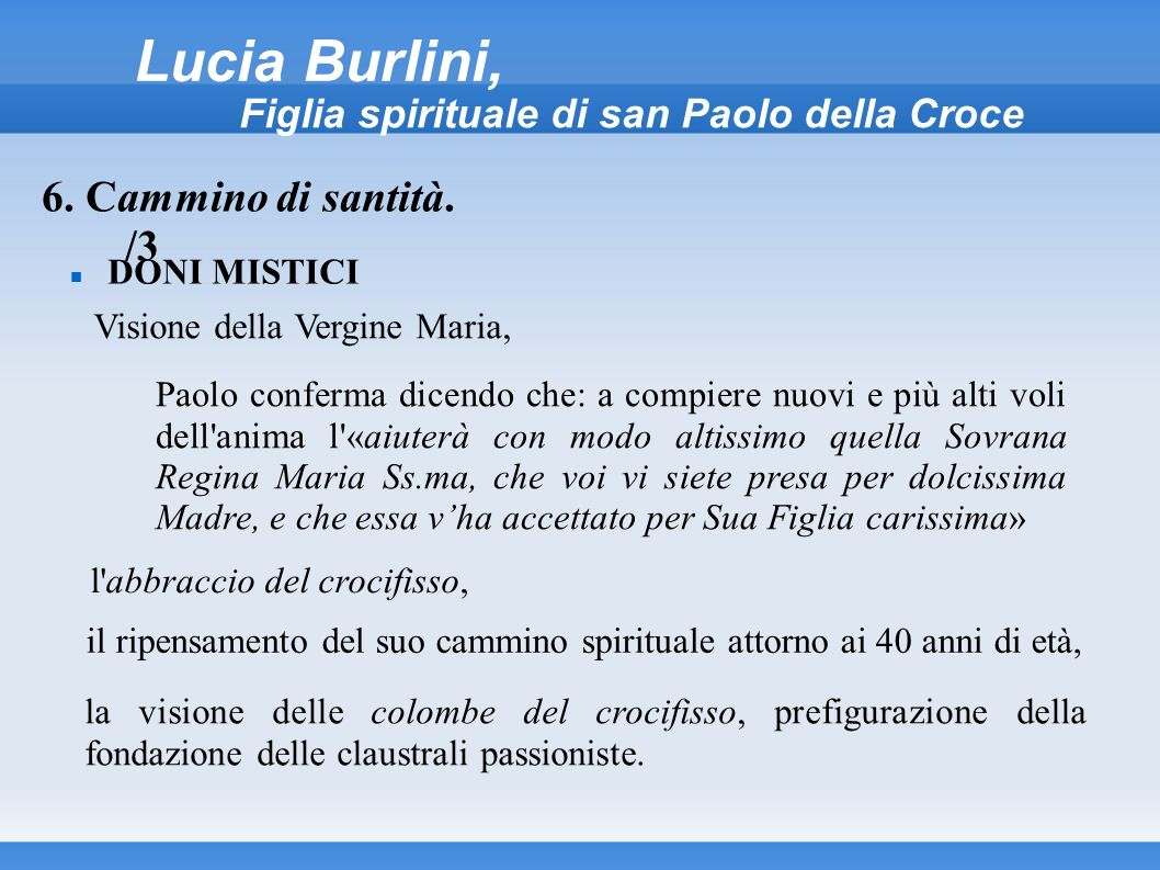 Lucia Burlini, Figlia spirituale di san Paolo della Croce DONI MISTICI 6. Cammino di santità. /3 Visione della Vergine Maria, Paolo conferma dicendo c