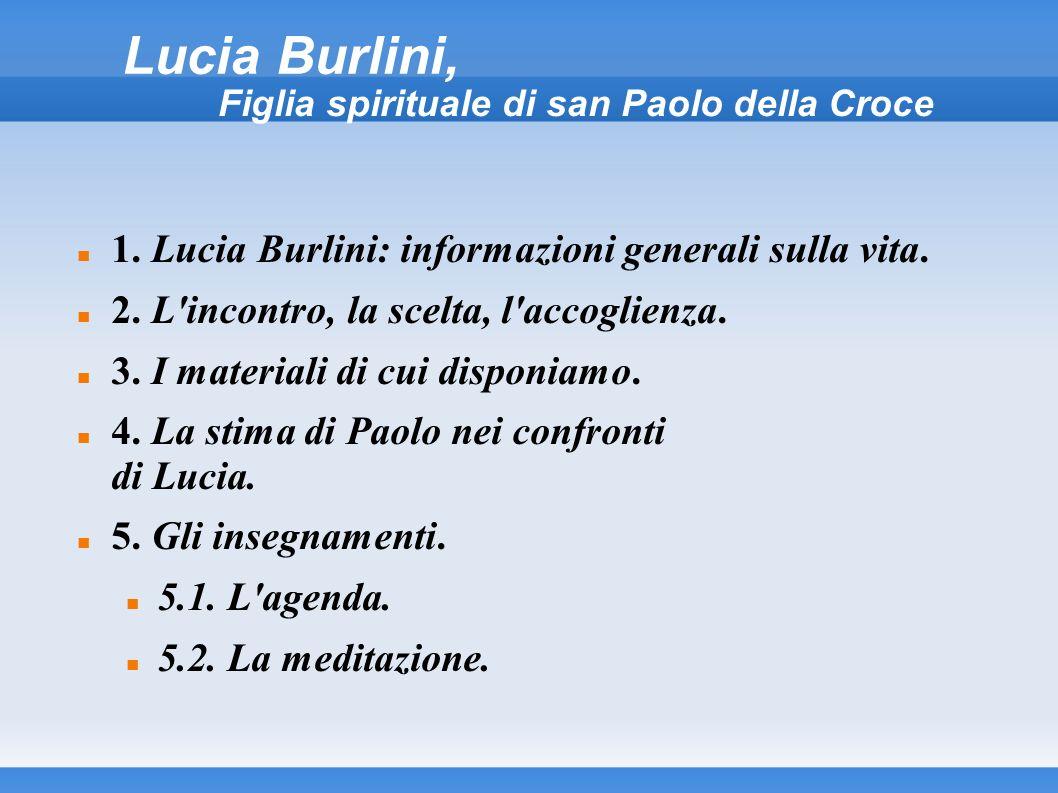 Lucia Burlini, 1. Lucia Burlini: informazioni generali sulla vita. 2. L'incontro, la scelta, l'accoglienza. 3. I materiali di cui disponiamo. 4. La st