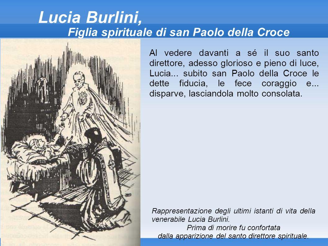 Lucia Burlini, Figlia spirituale di san Paolo della Croce Al vedere davanti a sé il suo santo direttore, adesso glorioso e pieno di luce, Lucia... sub