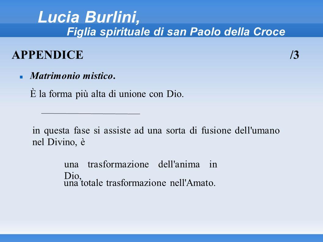Lucia Burlini, Figlia spirituale di san Paolo della Croce Matrimonio mistico. APPENDICE/3 È la forma più alta di unione con Dio. in questa fase si ass
