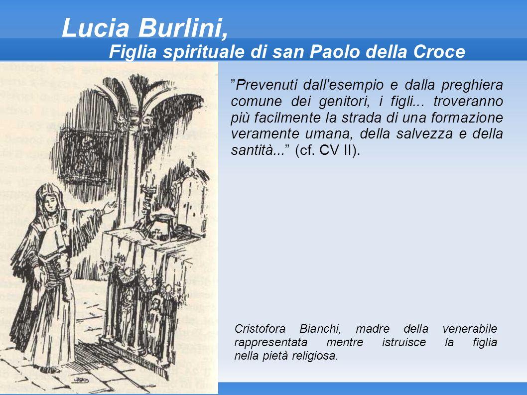 Lucia Burlini, Figlia spirituale di san Paolo della Croce Prevenuti dall'esempio e dalla preghiera comune dei genitori, i figli... troveranno più faci