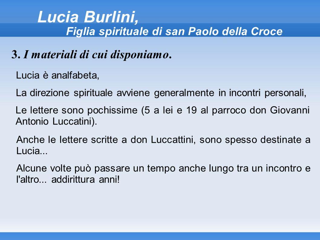 Lucia è analfabeta, Lucia Burlini, Figlia spirituale di san Paolo della Croce 3. I materiali di cui disponiamo. La direzione spirituale avviene genera