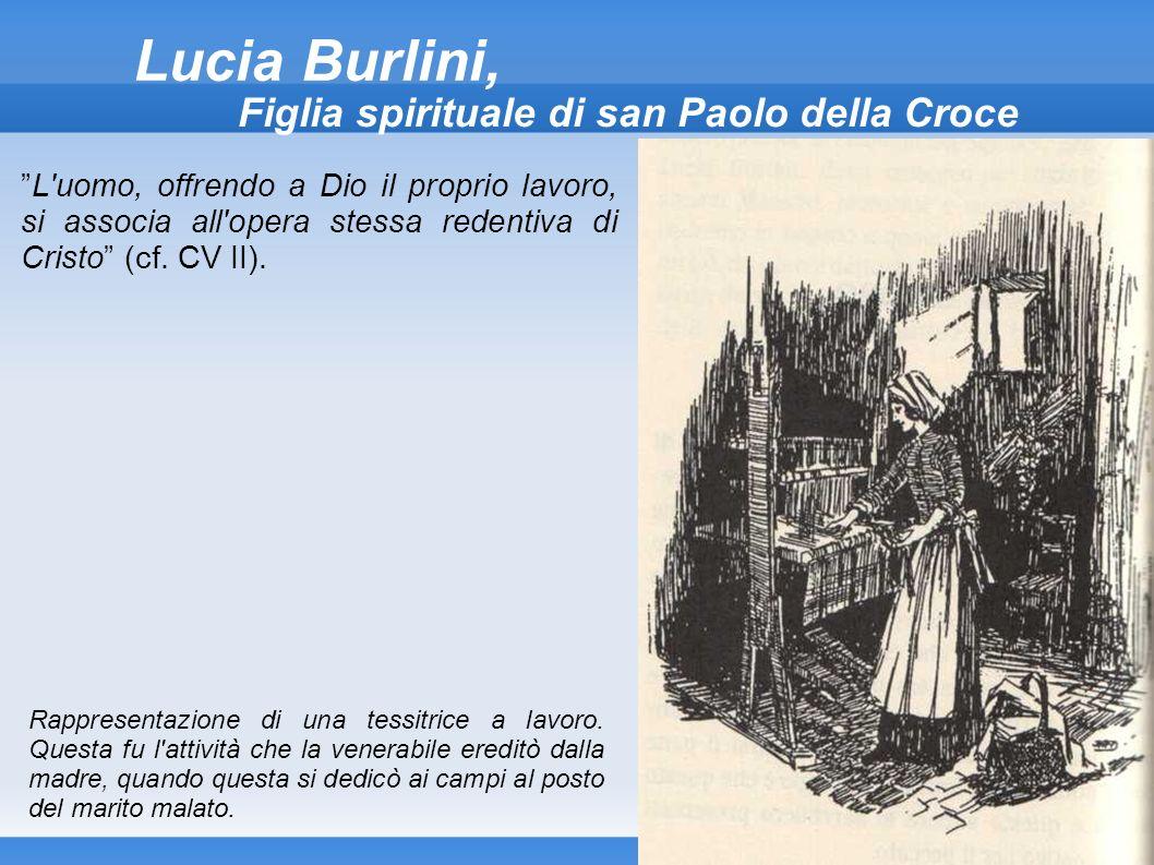 Lucia Burlini, Figlia spirituale di san Paolo della Croce L'uomo, offrendo a Dio il proprio lavoro, si associa all'opera stessa redentiva di Cristo (c