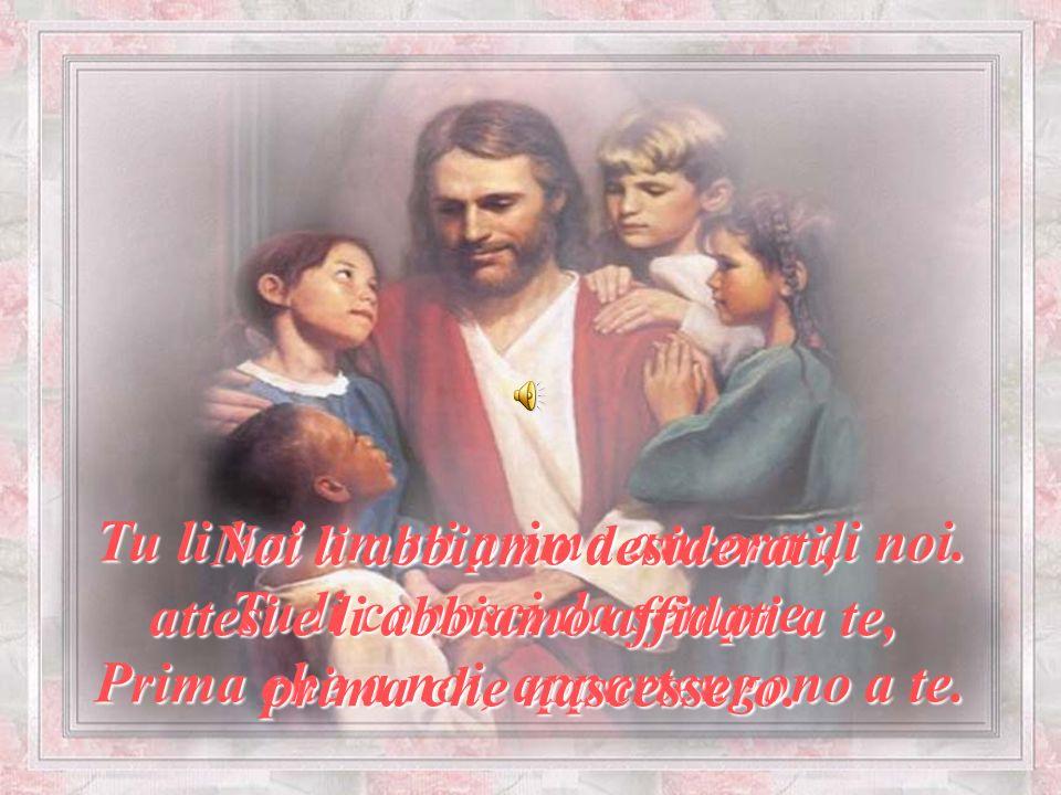Mamme… per sempre Siamo qui, davanti a te, Signore, noi madri, per parlarti noi madri, per parlarti ancora una volta, di loro, dei nostri figli. di lo
