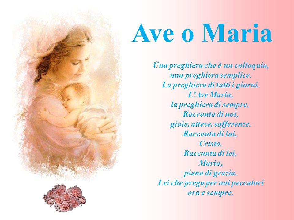 Santa Maria LAve Maria è come leco del Padre nostro.