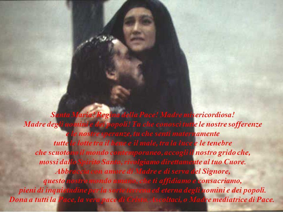 Santa Maria! Regina della Pace! Madre misericordiosa! Madre degli uomini e dei popoli! Tu che conosci tutte le nostre sofferenze e le nostre speranze,