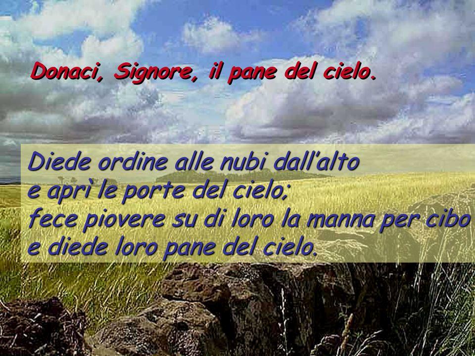 Salmo 77 Donaci, Signore, il pane del cielo.