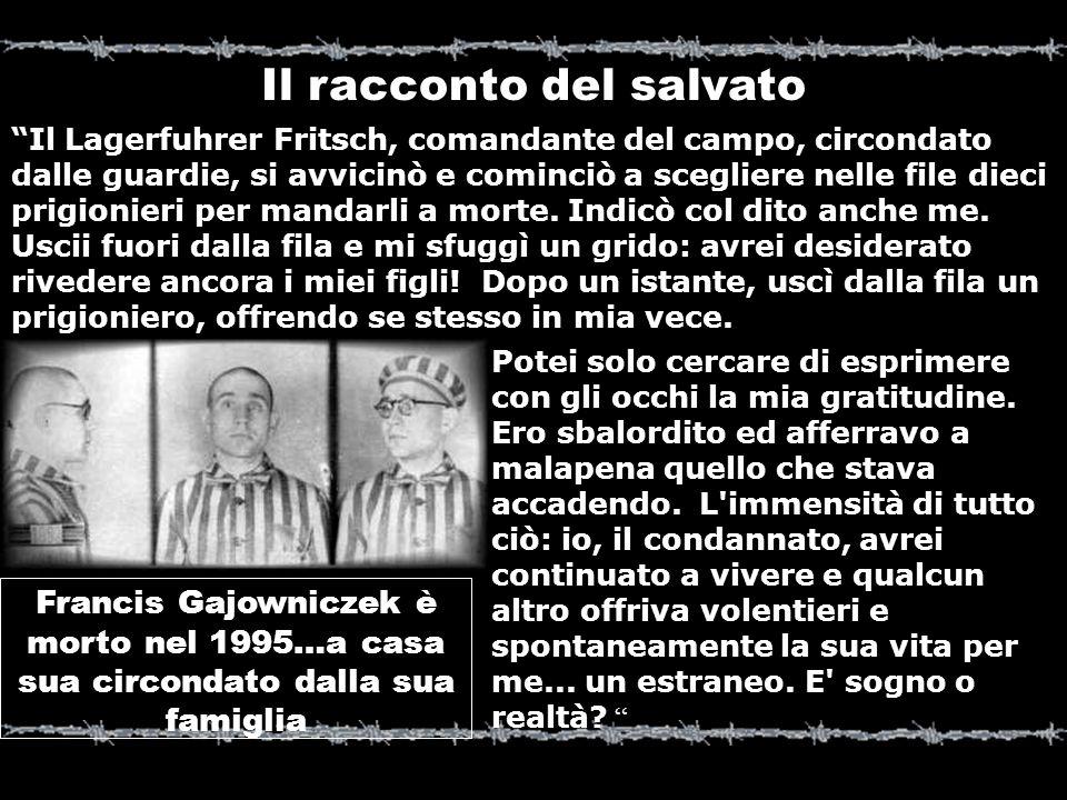 Dopo la scelta dei dieci prigionieri, padre Massimiliano uscì dalla fila e, togliendosi il berretto, si mise sull attenti dinanzi al Comandante.