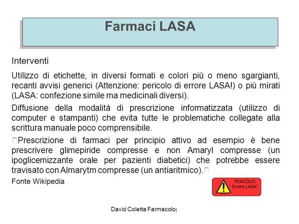 David Coletta Farmacologia B.36 Farmaci LASA Interventi Utilizzo di etichette, in diversi formati e colori più o meno sgargianti, recanti avvisi gener