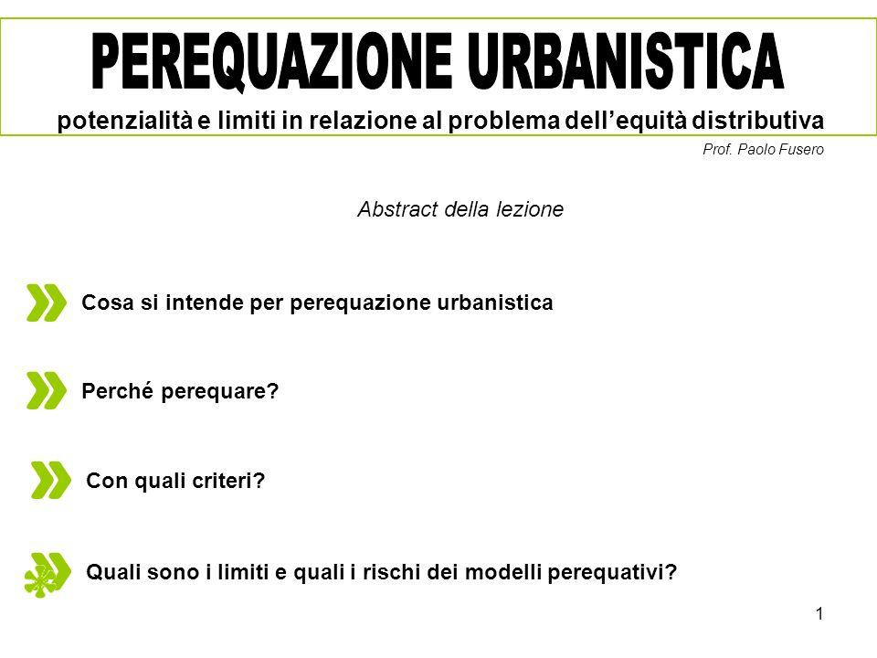 1 Cosa si intende per perequazione urbanistica Perché perequare? Abstract della lezione potenzialità e limiti in relazione al problema dellequità dist