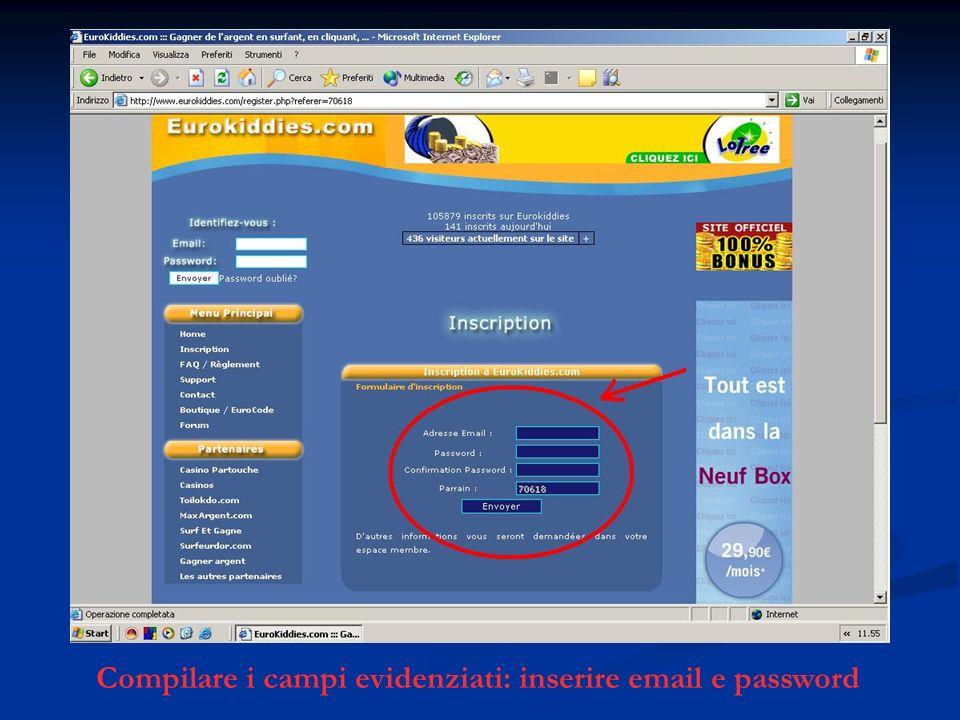 Compilare i campi evidenziati: inserire email e password