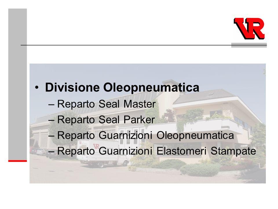 Divisione Oleopneumatica –Reparto Seal Master –Reparto Seal Parker –Reparto Guarnizioni Oleopneumatica –Reparto Guarnizioni Elastomeri Stampate