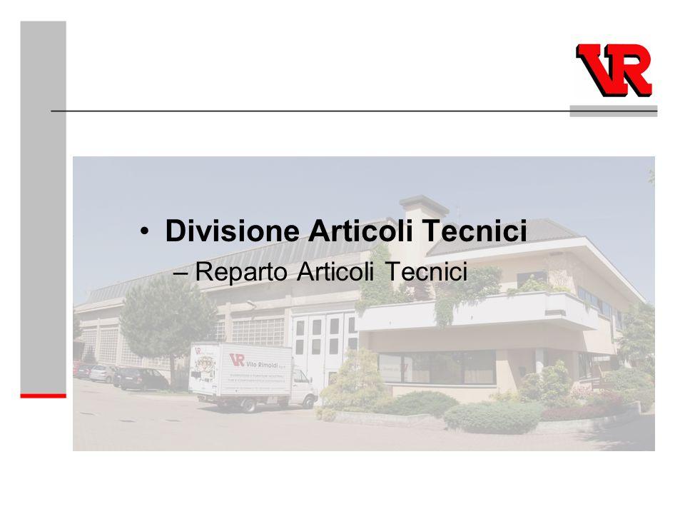 Divisione Articoli Tecnici –Reparto Articoli Tecnici