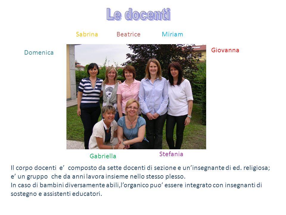 Il corpo docenti e composto da sette docenti di sezione e uninsegnante di ed.