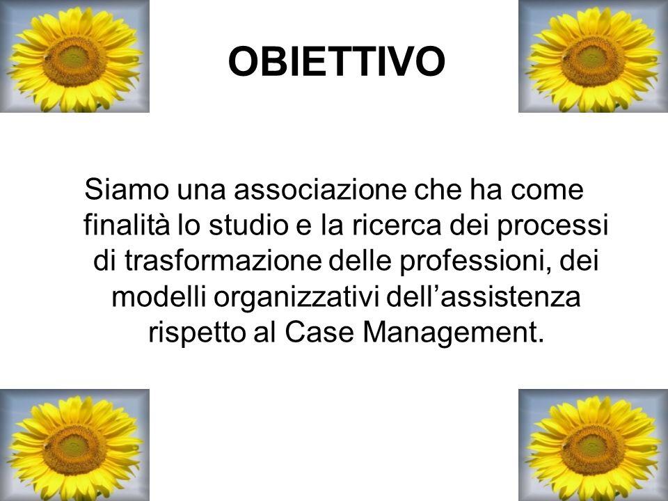 OBIETTIVO Siamo una associazione che ha come finalità lo studio e la ricerca dei processi di trasformazione delle professioni, dei modelli organizzati