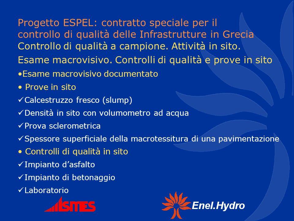 Progetto ESPEL: contratto speciale per il controllo di qualità delle Infrastrutture in Grecia Esame macrovisivo documentato Prove in sito Calcestruzzo