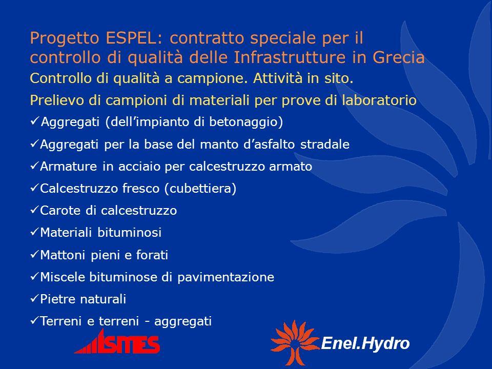Progetto ESPEL: contratto speciale per il controllo di qualità delle Infrastrutture in Grecia Controllo di qualità a campione. Attività in sito. Preli