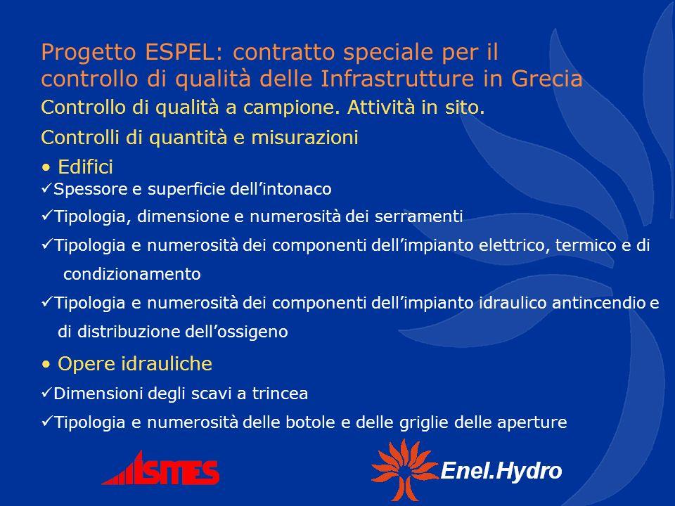 Progetto ESPEL: contratto speciale per il controllo di qualità delle Infrastrutture in Grecia Controllo di qualità a campione. Attività in sito. Contr