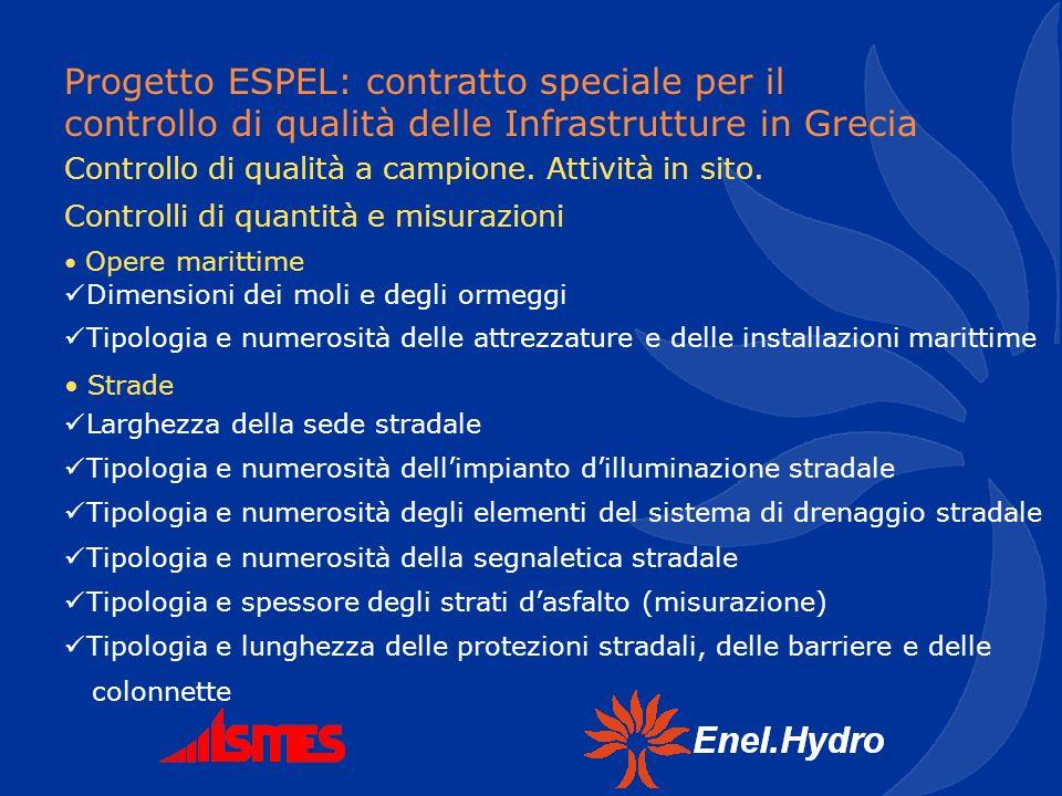 Progetto ESPEL: contratto speciale per il controllo di qualità delle Infrastrutture in Grecia Opere marittime Dimensioni dei moli e degli ormeggi Tipo