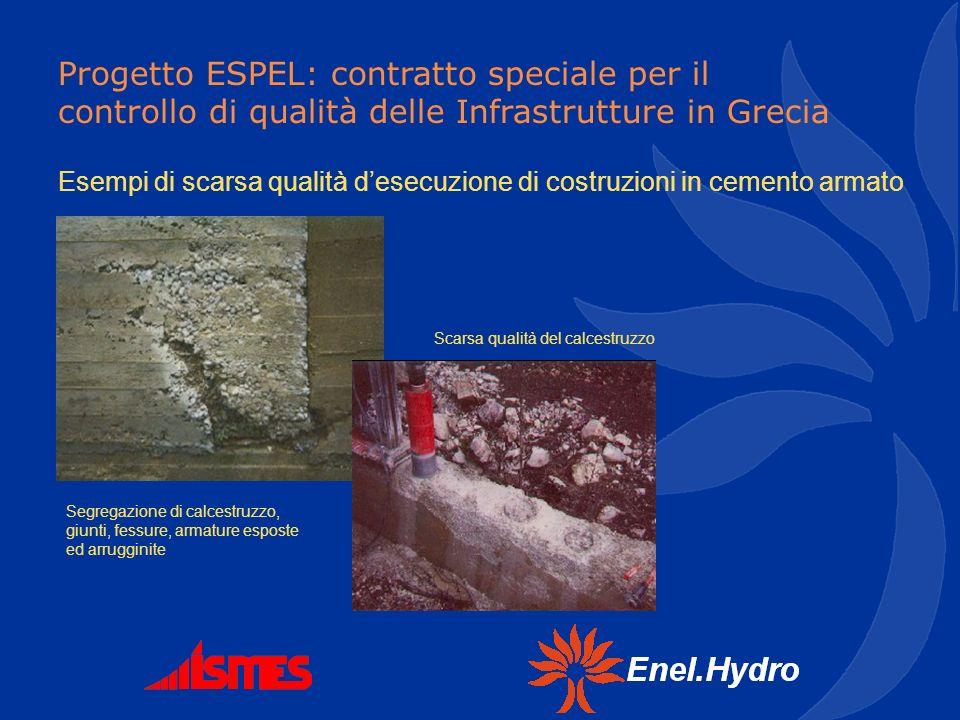Progetto ESPEL: contratto speciale per il controllo di qualità delle Infrastrutture in Grecia Esempi di scarsa qualità desecuzione di costruzioni in c